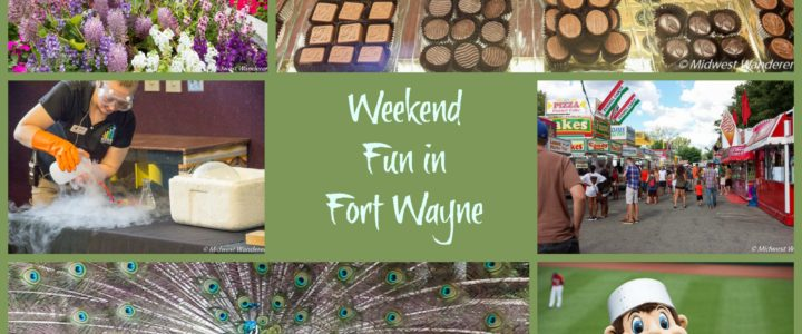 Weekend Fun in Fort Wayne, Indiana