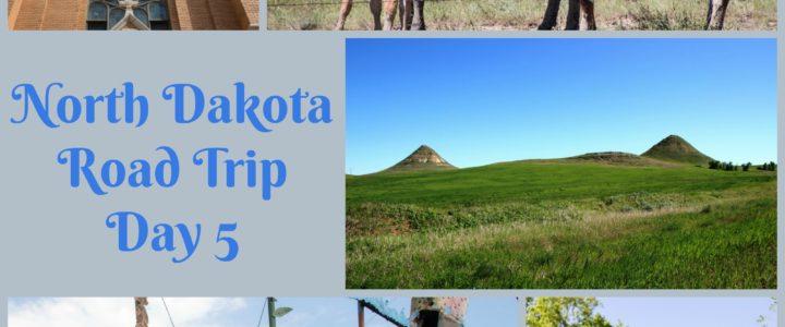 North Dakota Road Trip Day 5: Bismarck to Dickinson