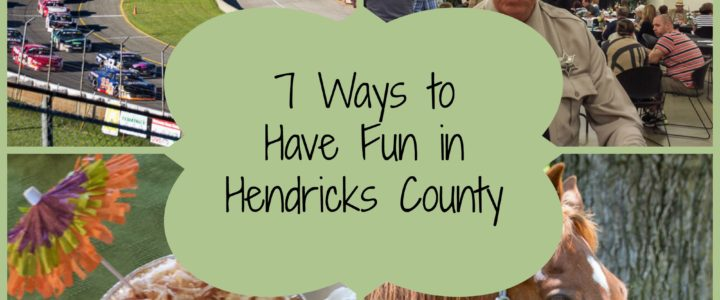 7 Ways to Have Fun in Hendricks County