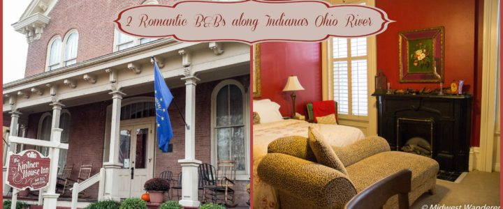 2 Romantic Bed and Breakfasts along Indiana's Ohio River