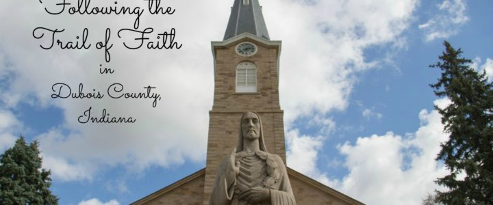 Following the Trail of Faith in Southern Indiana