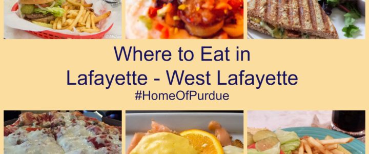 Where to Eat in Lafayette and West Lafayette, Indiana