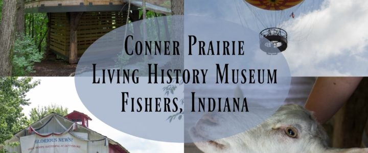 Conner Prairie: Fun Exploring 19th Century Life
