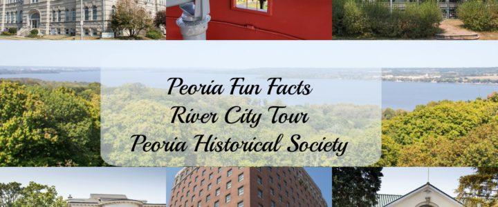River City Tour Highlights Peoria Fun Facts, History